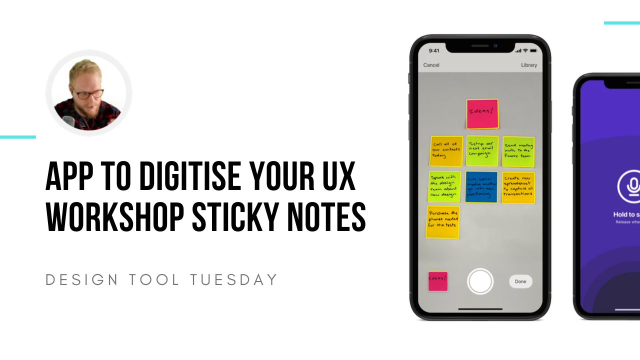 App to digitise ux workshop sticky notes - Design tool tuesday