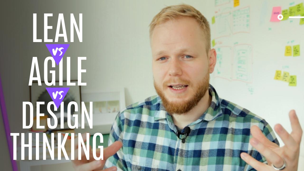 Lean vs Agile vs Design Thinking vs... YOU