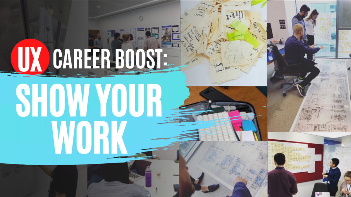 Progress Your UX Career: Show Your Work