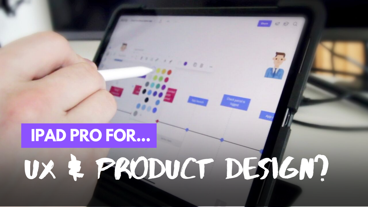 ipad pro for ux and product design