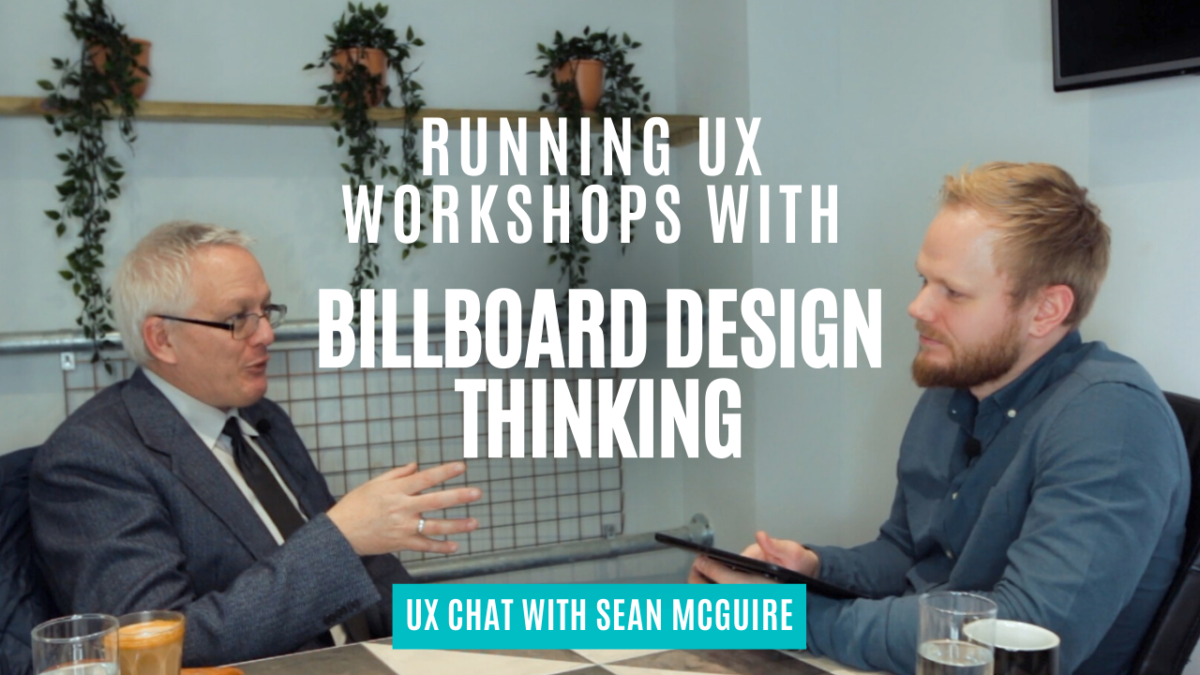 Running UX Workshops with Billboard Design Thinking - UX Chat