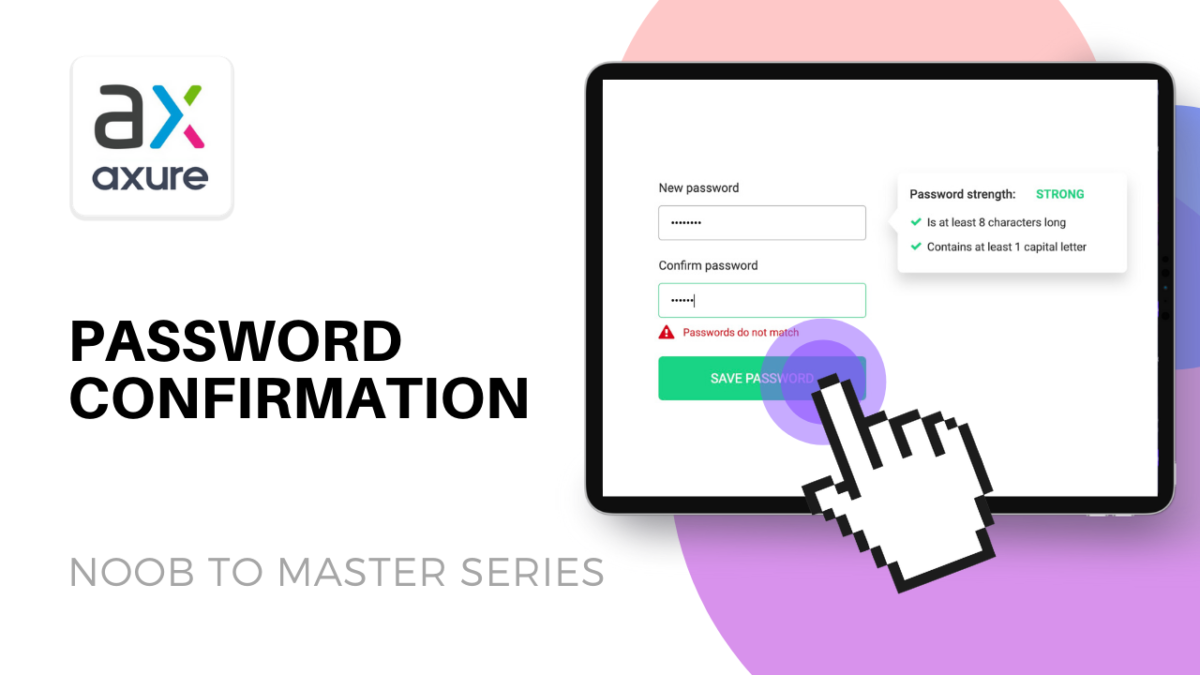 Axure: Password Confirmation and Validation