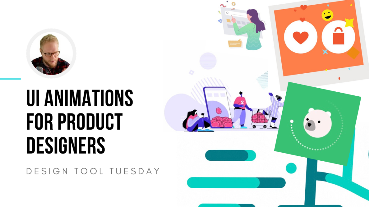 Ultimate UI Animations for Product Designers - Design Tool Tuesday