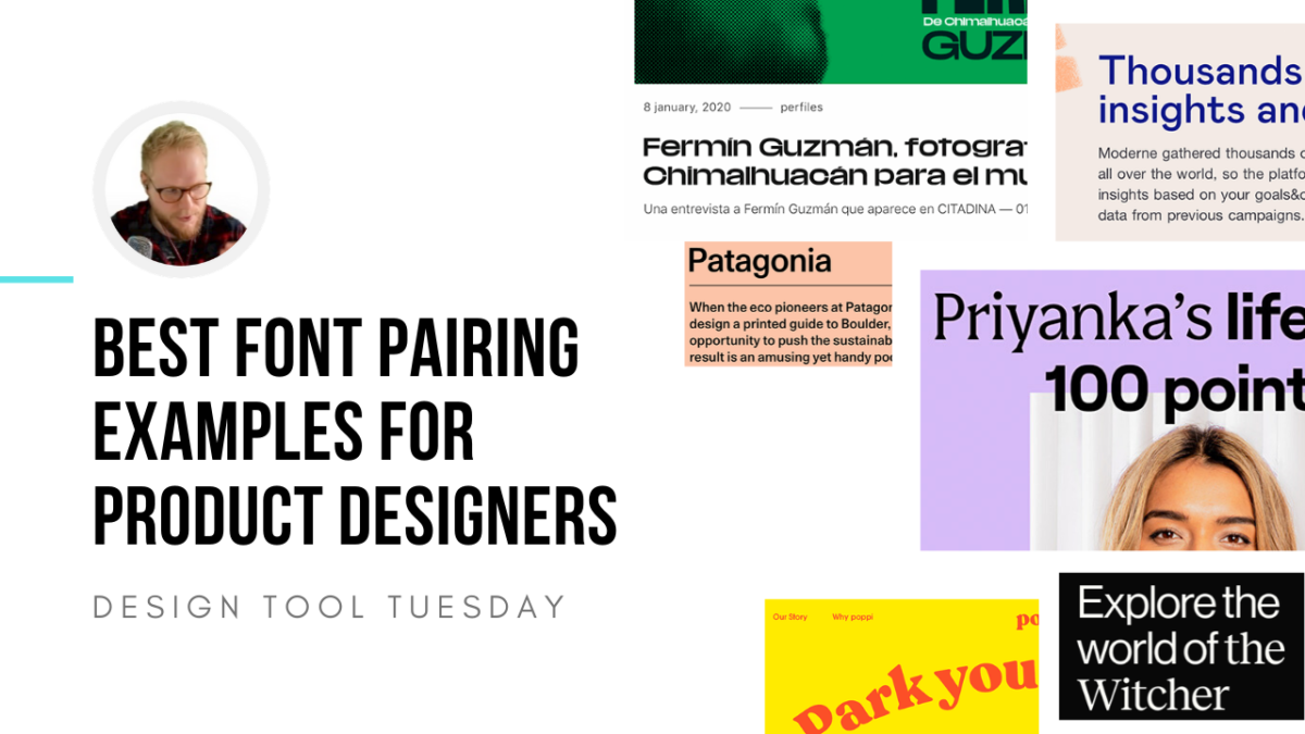 Best Font Pairing Examples for Product Designers - Design Tool Tuesday