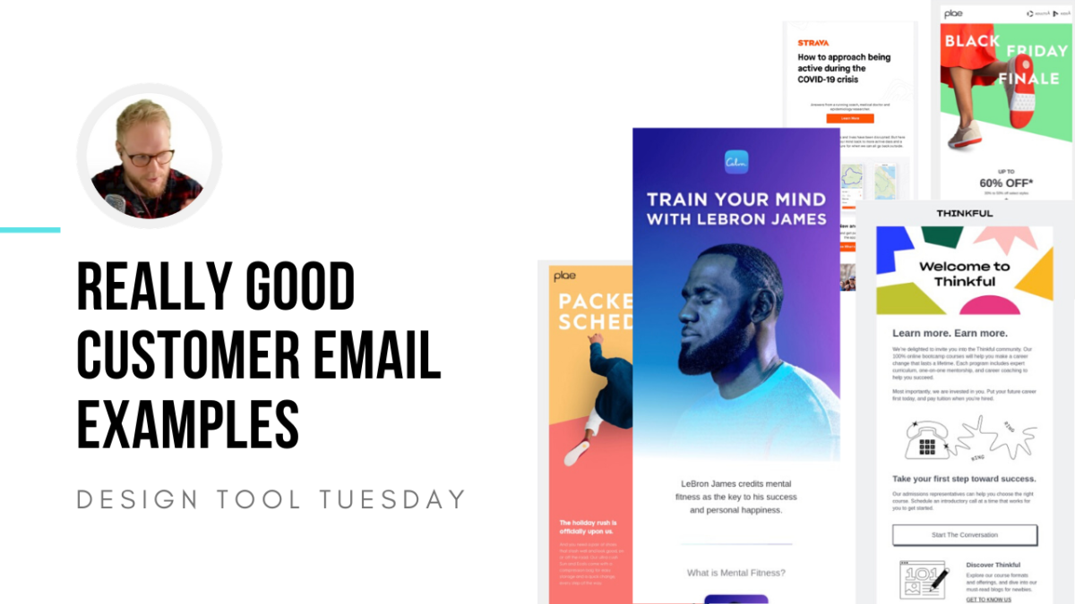 Really Good Customer Email Examples - Design Tool Tuesday