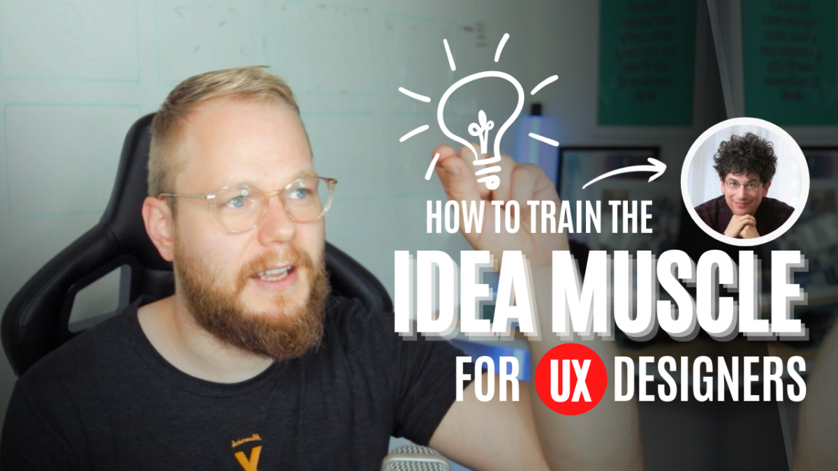 Coming up with better ideas in UX