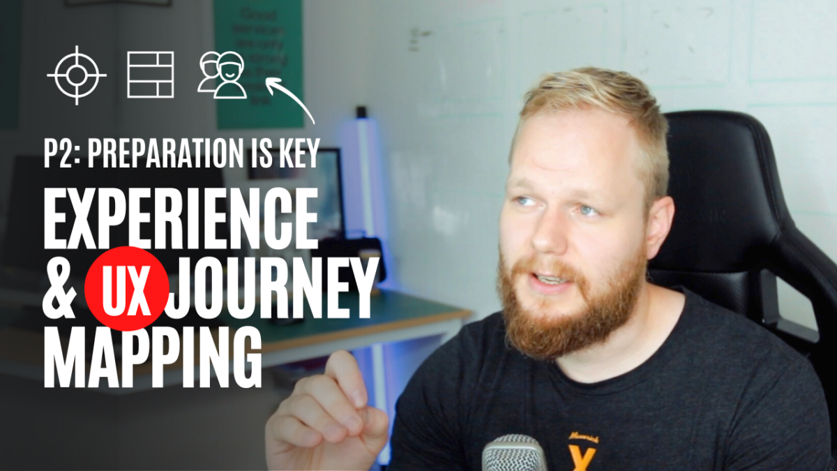 Experience and UX Journey Mapping, P2: Preparing for UX Workshops