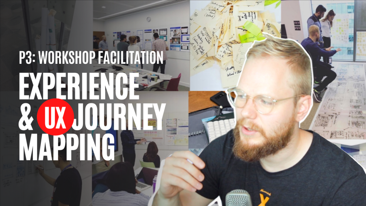 Experience and UX Journey Mapping, P3: Workshop Facilitation
