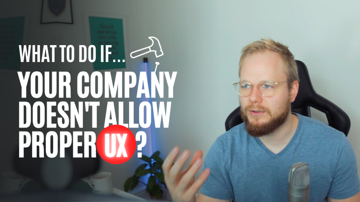 What to do if your company doesn't allow proper UX?