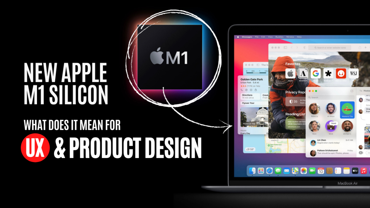 Apple's M1 Chip: What Does it Mean for Product and UX Designers?