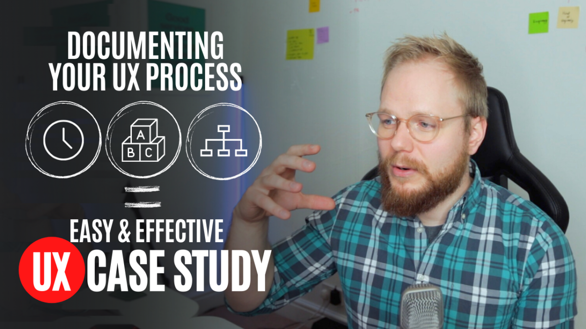 UX Case Study: Why Documenting Your UX Process is So Critical