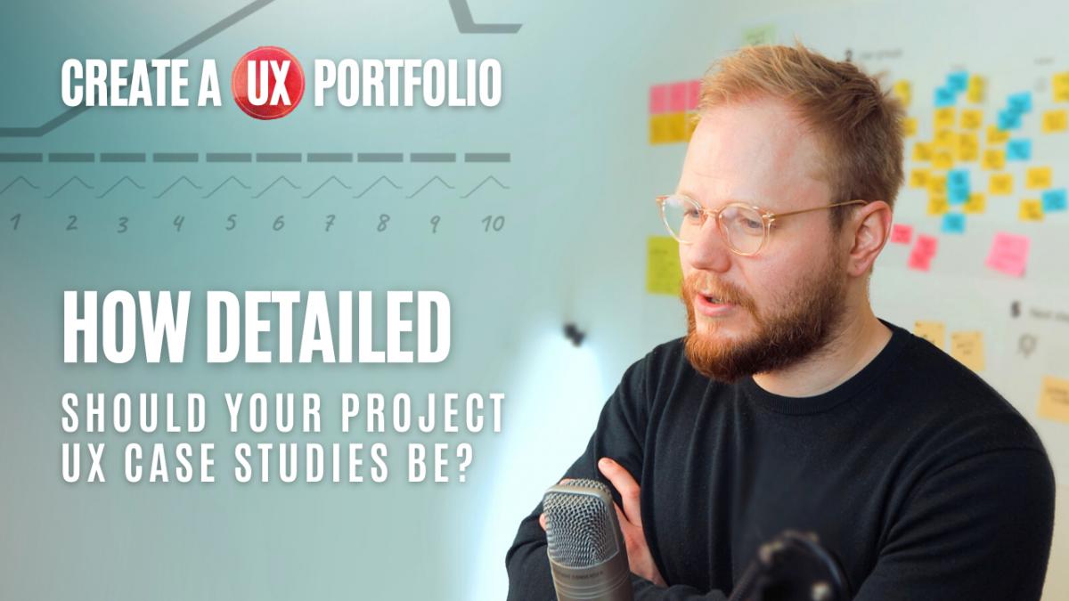vy alechnavicius (vaexperience) explaining how detailed UX portfolio case studies should be