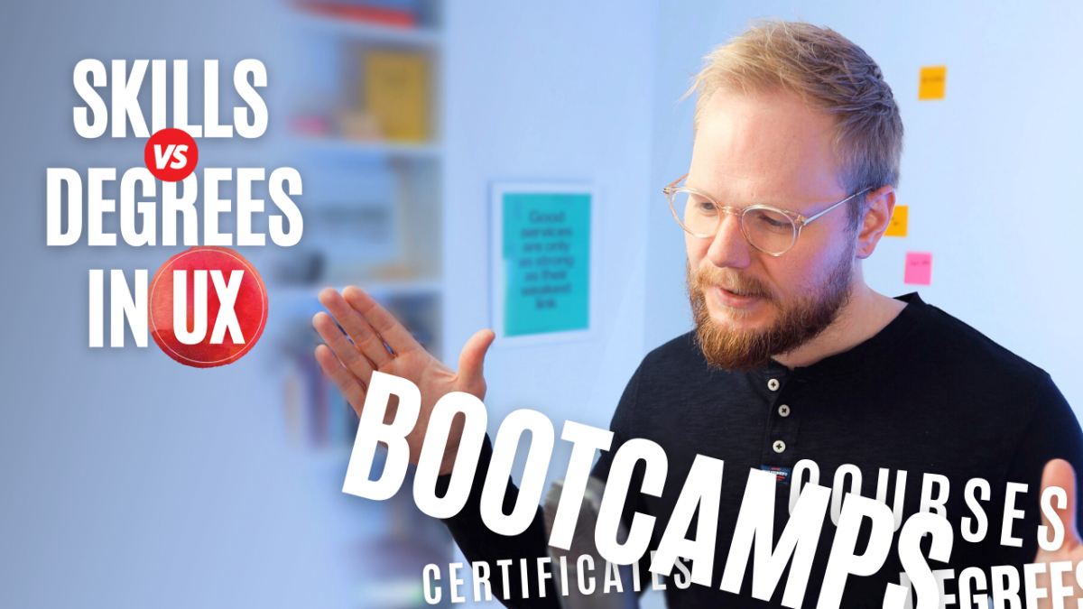 Skills vs Degrees in UX: On UX Bootcamps, Courses and Certificate Programmes