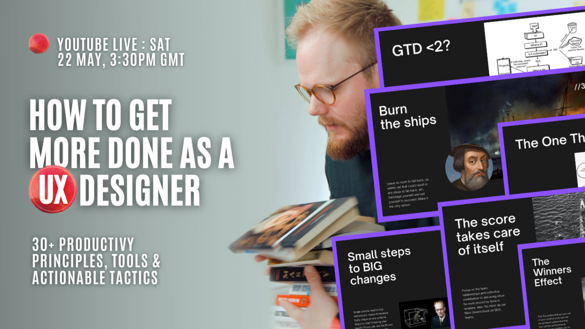 How to Get More Done for UX Designers (and Everyone Else): UX Livestream
