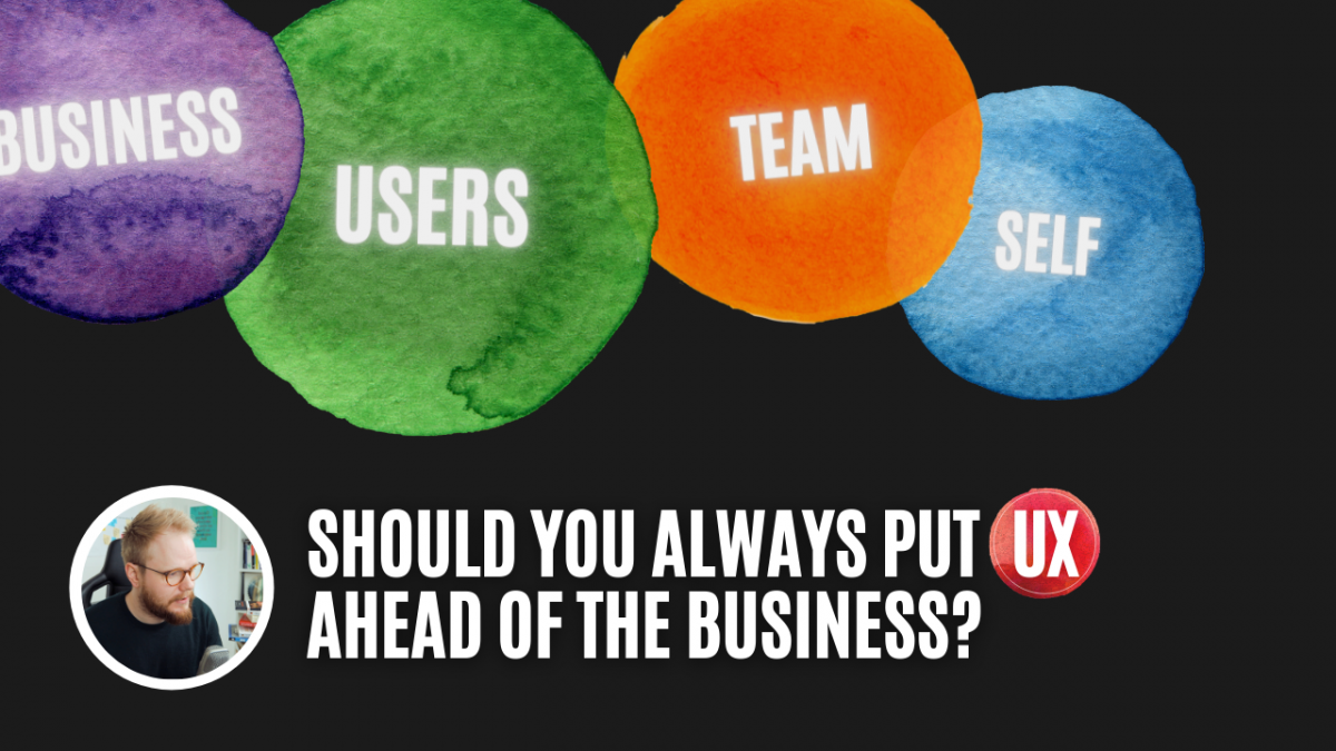 Business vs UX: What Should Come First - Get More Done in UX