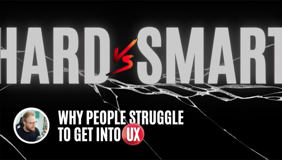 Why People Struggle to Get Into UX Design - Get More Done in UX Stream