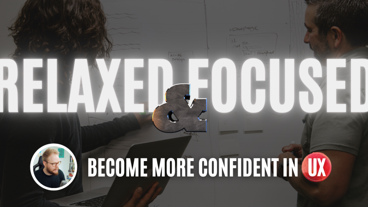 How to Be More Confident in UX: Presence, Communication, Stakeholder Management
