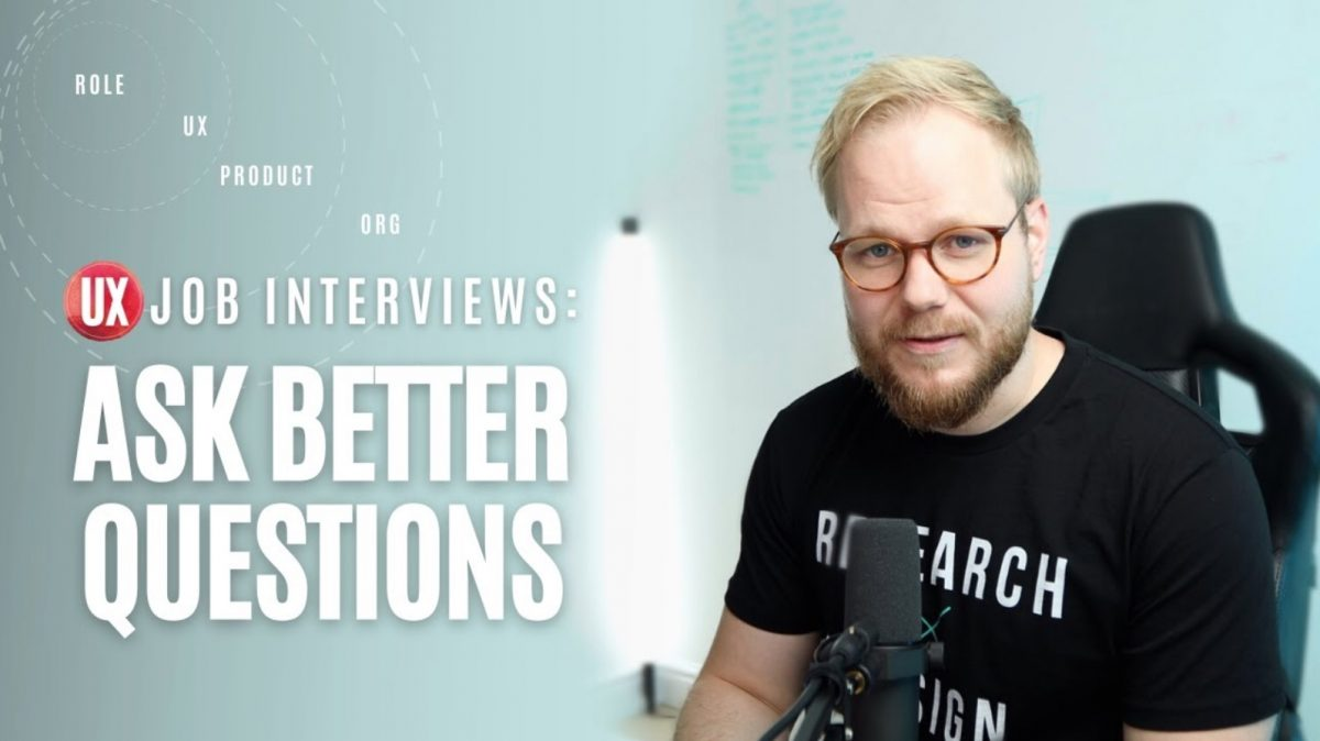 UX Job Interviews: How to Ask Better Questions